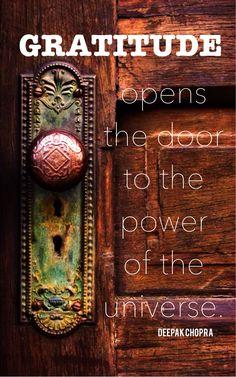 Gratitude opens the door to the power of the universe. ~Deepak Chopra. Inspiring. #rhonnadesigns