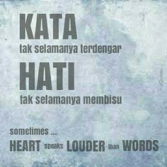 KATA tak selamanya terdengar.  HATI tak selamanya membisu.   sometimes ... HEART speaks LOUDER than WORDS   #zQuotes