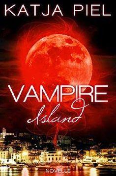 TVSC's kleine Welt: Rezension: Vampire Island - Die Novelle von Katja Piel