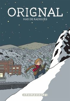"""Orignal"" de Max de Radiguès : une grande claque givrée ! - Mille vies en une"