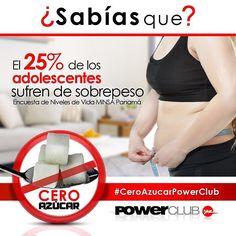 Sabias que el 25% de los adolescentes en Panamá sufren de Sobrepeso?? Campaña cero azúcar Powerclub