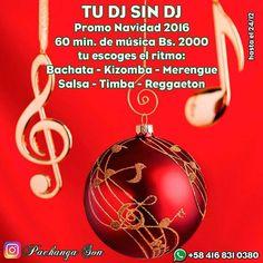 @pachangason #tuDJsinDJ Promo #Navidad2016 60 min. #Musica Bs. 2000 Tu escoges el ritmo: #bachata #kizomba #merengue #salsa #timba #reggaeton Pago por transferencia electrónica. Envío por correo electrónico Hasta el 24/12... #music #musically #dj #mix - #regrann