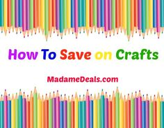 Tips on How to Save on Crafts