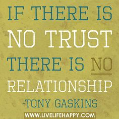 If there is no trust there is no relationship. by deeplifequotes, via Flickr