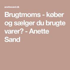 Brugtmoms - køber og sælger du brugte varer? - Anette Sand