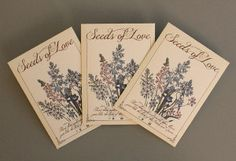 Seed Packet Wedding Favors   AllFreeDIYWeddings.com I love this idea. I wonder how many people would actually plant them? How adorable would it be to plant them, grow them and then make something from the dried flowers for the Bride and Groom for an anniversary?
