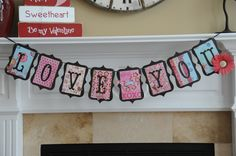 "Valentines Banner- The ""bases"" are an image from the Cricut Storybook cartridge, set at 5.5″ and the pattern paper is cut to 4×6… The letters are 4″ from the same cricut cartridge"