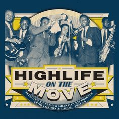 Various Artists - Highlife on the Move: Selected Nigerian & Ghanaian Recordings from London & Lagos Big Band Jazz, Fela Kuti, Music Album Covers, World Music, Lp Vinyl, West Africa, Various Artists, Cool Cats, London