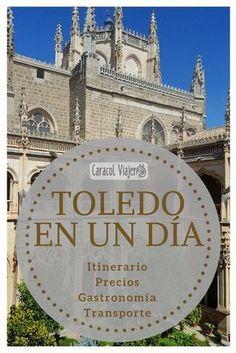 Toledo en un día, itinerario, precios, gastronomía, plan barato.