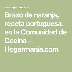Brazo de naranja, receta portuguesa. en la Comunidad de Cocina - Hogarmania.com
