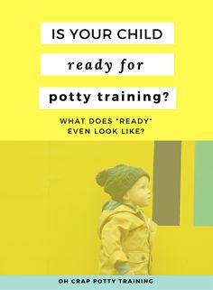 is your child ready for potty training? what does ready even look like? | best potty training age | when to potty train