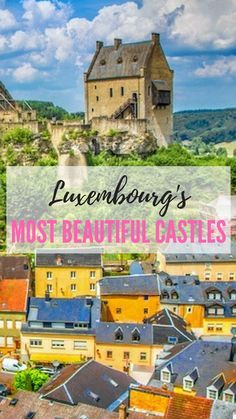 Most beautiful castles of Luxembourg. Top 9 Castles in Luxembourg. #castlesofluxembourg #travel #travelphotography #luxembourg #castlesoftheworld #luxembourgmta