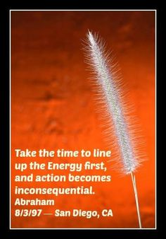Before you jump to action, take the time to live up the Energy.