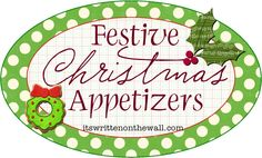 It's Written on the Wall: Festive Christmas Appetizers You Can Make-People Will Talk!