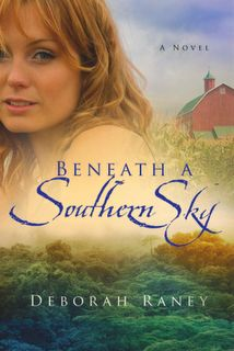 Beneath a Southern Sky by Deborah Raney - I really adore the new book cover for this book. What do you think?