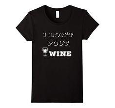 Womens I Don't Pout I Wine T-shirt Rose Red White Wine Lo... https://www.amazon.com/dp/B076855ZBM/ref=cm_sw_r_pi_dp_x_D4d3zbSVTS6EQ