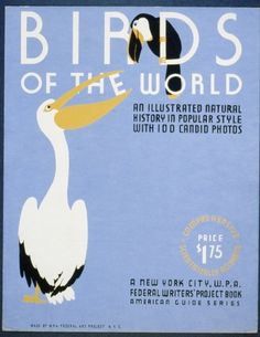 This New York City WPA Federal Art Project poster was created for the book Birds of the World, c. 'Birds of the World. An illustrated natural history in popular style with 100 candid photos. Wpa Posters, Cool Posters, Poster Prints, Works Progress Administration, Free Canvas, Animal Posters, Bird Illustration, Library Of Congress, Natural History