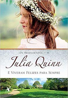 E Viveram Felizes Para Sempre. Os Bridgertons 9 - Livros na Amazon Brasil- 9788580416374