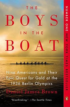 The Boys in the Boat: Nine Americans and Their Epic Quest for Gold at the 1936 Berlin Olympics: Daniel James Brown: 9780143125471: Amazon.com: Books