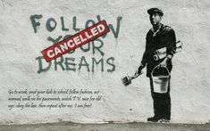Bansky  Follow your Dreams - Canceled -