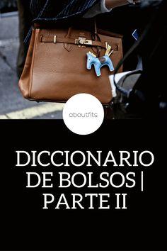 Diccionario de bolsos, parte 2 - fashion blog mexico - aboutfits - styling - bags