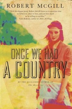 Once We Had a Country, by Robert McGill (Knopf Canada)