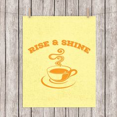 Kitchen Printable Coffee Tea Rise and Shine Quote Art Print Yellow Orange Wall Art, 8 x 10 Instant Download Digital File