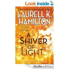 A Shiver of Light (A Merry Gentry Novel) - Kindle edition by Laurell K. Hamilton. Literature & Fiction Kindle eBooks @ Amazon.com.