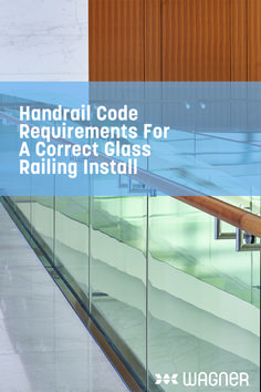 Adhering to the proper glass handrail code requirements can be a challenge. Understand what steps to take to ensure compliance.