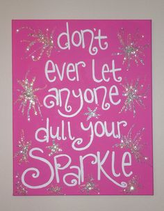 "16x20 Quote Painting ""Don't ever let anyone dull your sparkle"" by jessicakdesigns, $35.00"