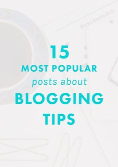 15 Most Popular Posts About Blogging Tips. | Want to grow your blog and turn it into a business? This post shares 15 of our MOST popular and useful posts that we've written about blogging tips and advice. A must-read for aspiring bloggers!