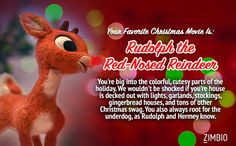 Zimbio thinks Rudolph the Red-Nosed Reindeer is my favorite Christmas movie. What about you?null - Quiz