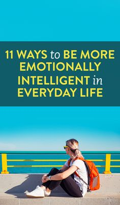 11 Ways To Be More Emotionally Intelligent In Everyday Life