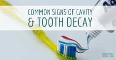 Are You Familiar With These Common Signs Of A Cavity Or Tooth Decay?