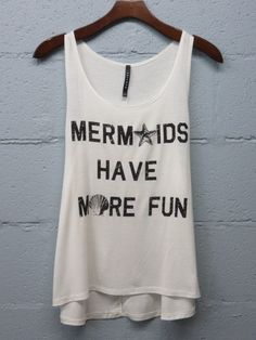 Mermaids Have More Fun Tank Top