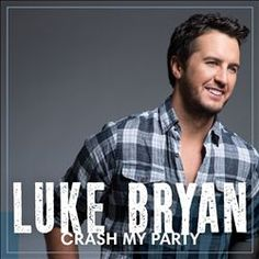 #3 Best Album of 2013: Crash My Party - Luke Bryan
