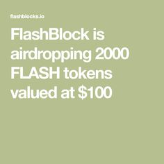 FlashBlock is airdropping 2000 FLASH tokens valued at $100 Crypto Currencies, Blockchain, The 100