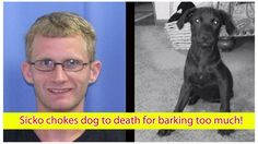 Punish sicko that chocked dog for barking too much!
