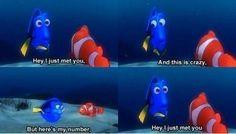 Hey, I just met you...lol #Nemo