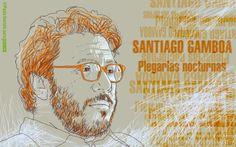 """El blog de Juan Carlos: Santiago Gamboa. """"Plegarias nocturnas"""""""