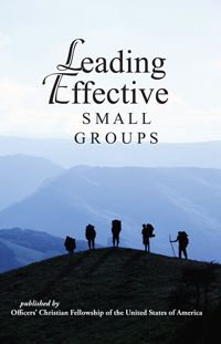 Leading Effective Small Groups - Articles - Officers' Christian Fellowship (includes pdf with additional training)