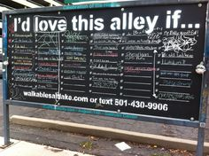 Chalkboard urban intervention inviting public input of redesign and redevelopment of small streets and alleys in Salt Lake City. Similar public process concept to work of Candy Chang.