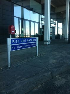 "FUN -        Kiss & Fly parking zone... ""Kiss and goodbye. No kisses above 3 min.!"""