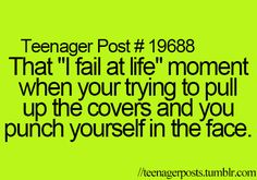 "That ""you fail at life"" moment when you confuse 'your' and 'you're.' But yeah, that other thing too sometimes"