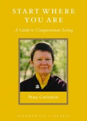 Start Where You Are - Pema Chodron