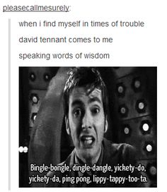 [DOCTOR WHO] Ten, the 10th Doctor, the Tenth Doctor (David Tennant) - David Tennant speaking words of wisdom --- C'est ma sonnerie SMS ! :P