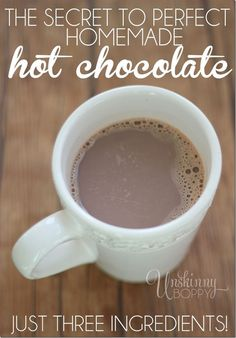 The Secret to Perfect Homemade Hot Chocolate by Unskinny Boppy.