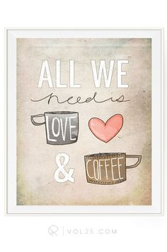 All We Need Is Love and Coffee | Textured Cotton Canvas Art Print in 4 Sizes | VOL25