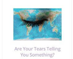 Are Your Tears Telling You Something? {new blog post} Sometimes without knowing we push down, quieten, dismiss, judge and hide some of the BIGGEST messengers or clues of our lives. Tears, I believe, are one of those messengers and are our emotional indicators that are communicating to us from our hearts... Do you know what your tears are telling you? Click here to read  http://bit.ly/1w4s9pOxx #blog #tears #emotions #blogger #cry #passion #insight #live #selflove #love