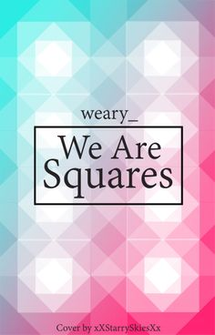 We Are Squares, weary_ (cover3)